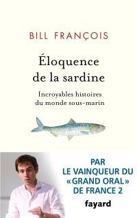 Eloquence de la sardine : incroyables histoires du monde sous-marin