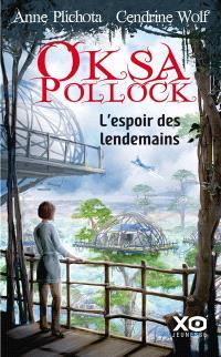 Oksa Pollock, L'espoir des lendemains