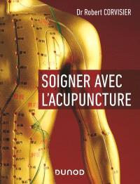 Soigner avec l'acupuncture