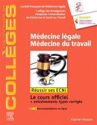 Médecine légale, médecine du travail : réussir ses ECNi : le cours officiel + entraînements types corrigés + recommandations en ligne