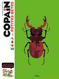 Copain des petites bêtes : le guide des jeunes entomologistes