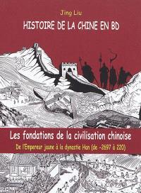 Histoire de la Chine en BD. Volume 1, Les fondations de la civilisation chinoise : de l'Empereur jaune à la dynastie Han (de - 2697 à 220)