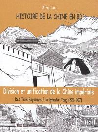 Histoire de la Chine en BD. Volume 2, Division et unification de la Chine impériale : des Trois Royaumes à la dynastie Tang (220-907)