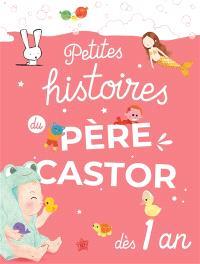 Petites histoires du Père Castor : dès 1 ans