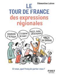 Le tour de France des expressions régionales : et vous, quel français parlez-vous ?