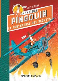 Monsieur Pingouin. Volume 2, La forteresse des secrets