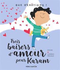 Trois baisers d'amour pour Karam