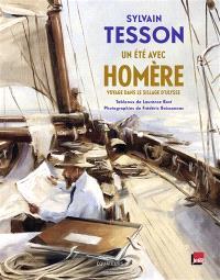 Un été avec Homère : voyage dans le sillage d'Ulysse