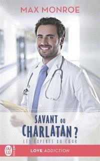 Les experts du coeur. Volume 3, Savant ou charlatan ?
