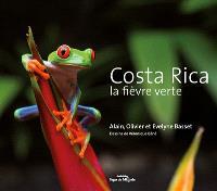 Costa Rica : la fièvre verte