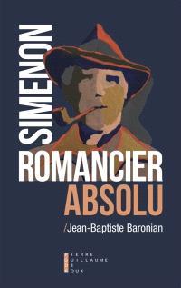 Simenon, romancier absolu : essai