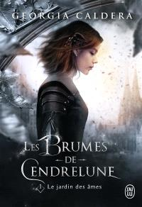 Les brumes de Cendrelune. Volume 1, Le jardin des âmes