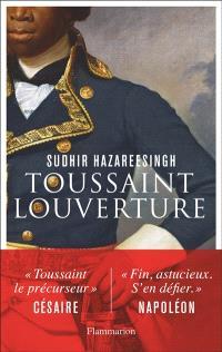 Découvrez la vie de Toussaint Louverture,  figure incontournable de l'histoire et artisan de l'indépendance d'Haïti