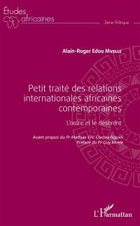 Petit traité des relations internationales africaines contemporaines : l'ordre et le désordre