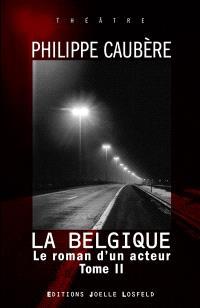 Le roman d'un acteur : épopée burlesque. Volume 2, La Belgique