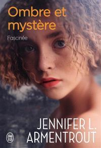 Ombre et mystère. Volume 3, Fascinée
