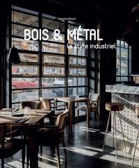 Bois & métal : le style industriel