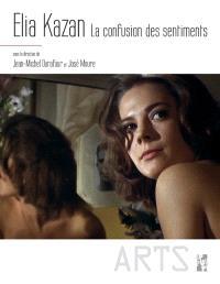 Elia Kazan : la confusion des sentiments