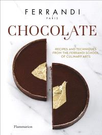 Chocolate : recipes and techniques from the Ferrandi school of culinary arts