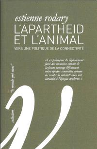 L'apartheid et l'animal : vers une politique de la connectivité
