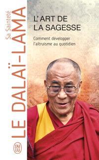 L'art de la sagesse : comment développer l'altruisme au quotidien