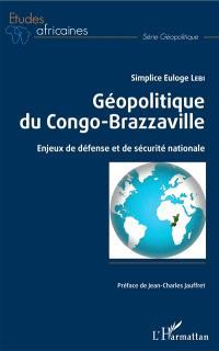 Géopolitique du Congo-Brazzaville : enjeux de défense et de sécurité nationale