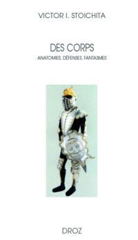 Des corps : anatomies, défenses, fantasmes