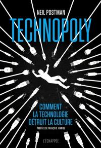 Technopoly : comment la technologie détruit la culture