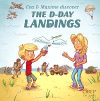 Eva & Maxime discover, The D-Day landings