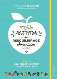 Mon agenda de rééquilibrage alimentaire 2020 : 365 jours pour manger sainement en se faisant plaisir