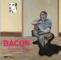 Bacon en toutes lettres : l'exposition = Bacon by the book : the exhibition