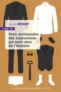Petit dictionnaire des expressions qui sont nées de l'histoire