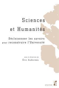 Sciences et humanités : décloisonner les savoirs pour reconstruire l'université