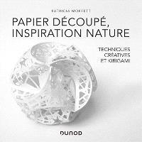 Papier découpé, inspiration nature : techniques créatives et kirigami