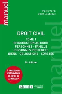 Droit civil. Volume 1, Introduction au droit : personnes, famille, personnes protégées, biens, obligations, sûretés