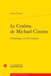 Le cinéma de Michael Cimino : l'Amérique, un rêve évanoui