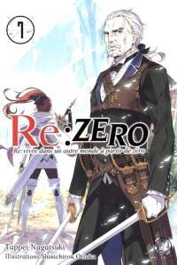 Re:Zero : re:vivre dans un autre monde à partir de zéro. Volume 7