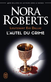 Lieutenant Eve Dallas. Volume 27, L'autel du crime