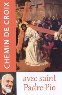 Chemin de croix : avec saint Padre Pio