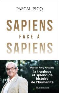 Sapiens face à sapiens : la splendide et tragique histoire de l'humanité