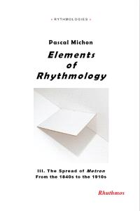 Elements of rhythmology. Volume 3, The spread of Metron from the 1840s to the 1910s