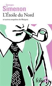 L'Etoile du Nord : et autres enquêtes de Maigret