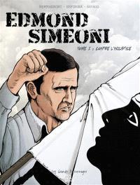 Edmond Simeoni. Volume 1, Contre l'injustice