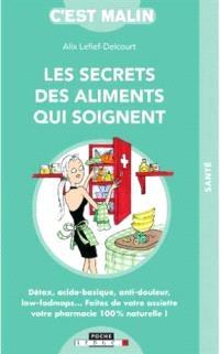 Les secrets des aliments qui soignent