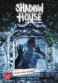 Shadow house = La maison des ombres. Volume 2, Cache-cache mortel
