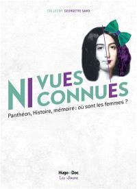 Ni vues ni connues : Panthéon, histoire, mémoire : où sont les femmes ?