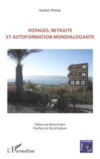 Voyages, retraite et autoformation mondialogante