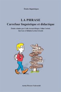 La phrase : carrefour linguistique et didactique