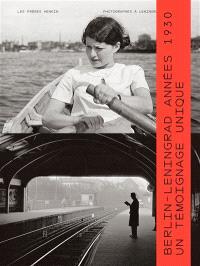Les frères Henkin : photographes à Leningrad et à Berlin : Berlin-Leningrad, années 1930, un témoignage unique