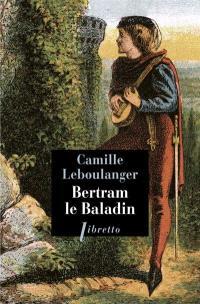 Bertram le baladin, Camille Leboulanger